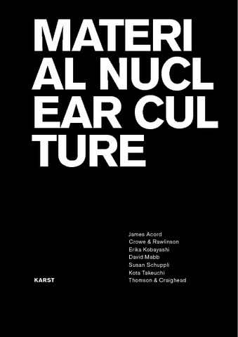 Material Nuclear Culture, Exhibition - Goldsmiths Research Online
